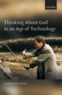 Cover Thinking about God in an Age of Technology