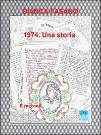 """Cover """"1974. Una storia."""""""