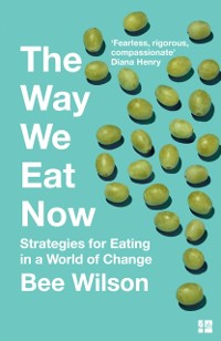 Cover Way We Eat Now: Strategies for Eating in a World of Change