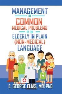 Cover Management of Common Medical Problems of the Elderly in Plain (Non-Medical) Language