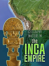 Cover Geography Matters in the Inca Empire