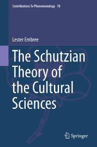 Cover The Schutzian Theory of the Cultural Sciences