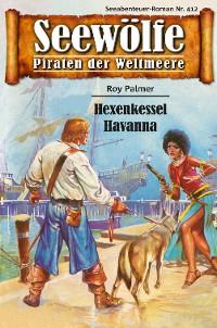 Cover Seewölfe - Piraten der Weltmeere 412