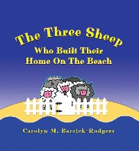 Cover The Three Sheep Who Built Their Home On The Beach
