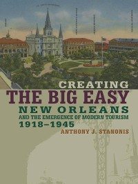Cover Creating the Big Easy