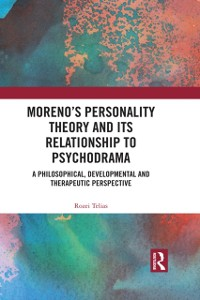 Cover Moreno's Personality Theory and its Relationship to Psychodrama