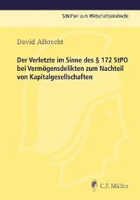 Cover Der Verletzte im Sinne des § 172 StPO bei Vermögensdelikten zum Nachteil von Kapitalgesellschaften