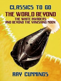 Cover The World Beyond, the White Invaders and Beyond the Vanishing Moon