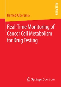 Cover Real-Time Monitoring of Cancer Cell Metabolism for Drug Testing