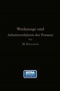 Cover Die Werkzeuge und Arbeitsverfahren der Pressen