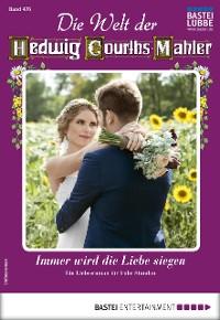 Cover Die Welt der Hedwig Courths-Mahler 476 - Liebesroman