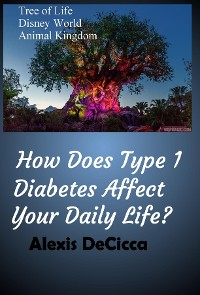 Cover How Does Type 1 Diabetes Affect Your Daily Life?