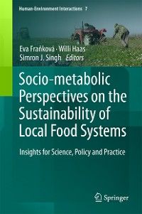 Cover Socio-Metabolic Perspectives on the Sustainability of  Local Food Systems