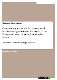 Cover Competence to conclude international investment agreements - Exclusive to the European Union or vested in Member States?