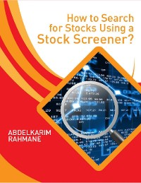 Cover How to Search for Stocks Using a Stock Screener?