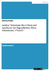 """Cover Analyse """"Sebastiano Ricci: Taten und Apotheose des Tugendhelden. Wien, Schönbrunn. 1702/03."""""""