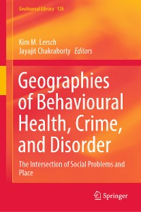 Cover Geographies of Behavioural Health, Crime, and Disorder