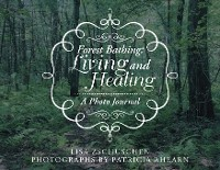 Cover Forest Bathing: Living and Healing