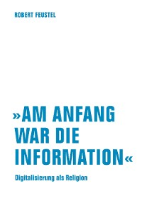 """Cover """"Am Anfang war die Information"""""""