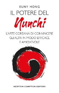 Cover Il potere del Nunchi. L'arte coreana di convincere gli altri in modo efficace e amichevole