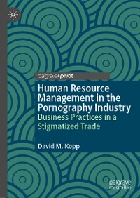 Cover Human Resource Management in the Pornography Industry