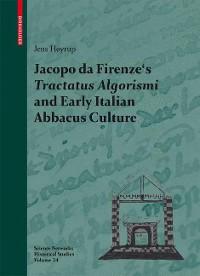 Cover Jacopo da Firenze's Tractatus Algorismi and Early Italian Abbacus Culture