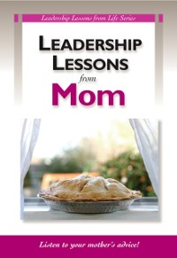 Cover Leadership Lessons From Mom