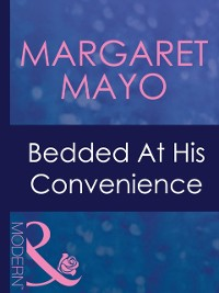Cover Bedded At His Convenience (Mills & Boon Modern) (Ruthless, Book 14)
