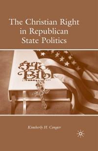 Cover The Christian Right in Republican State Politics
