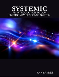 Cover Systemic: An Introduction to Our Emergency Response System.