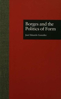 Cover Borges and the Politics of Form