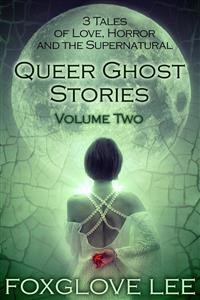 Cover Queer Ghost Stories Volume Two