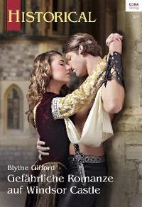 Cover Gefährliche Romanze auf Windsor Castle