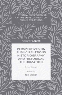 Cover Perspectives on Public Relations Historiography and Historical Theorization