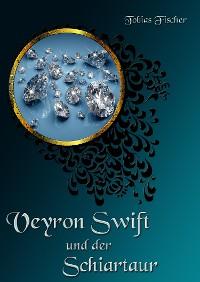 Cover Veyron Swift und der Schiartaur