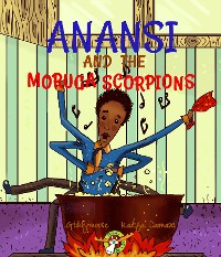 Cover Anansi and the Moruga Scorpions