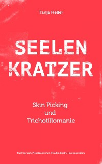 Cover SEELENKRATZER Skin Picking und Trichotillomanie