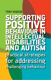 Cover Supporting Positive Behaviour in Intellectual Disabilities and Autism