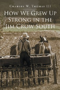 Cover How We Grew Up Strong in the Jim Crow South