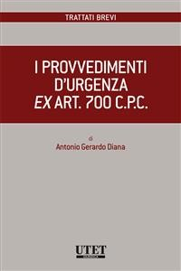 Cover I provvedimenti d'urgenza ex art. 700 c.p.c.