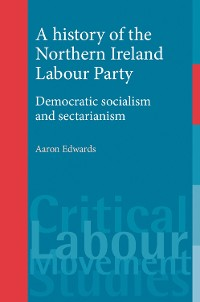 Cover A history of the Northern Ireland Labour Party