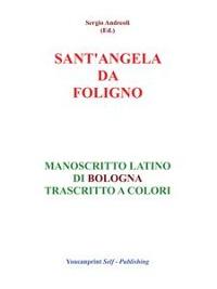 Cover S.Angela da Foligno - Manoscritto latino di Bologna trascritto a colori