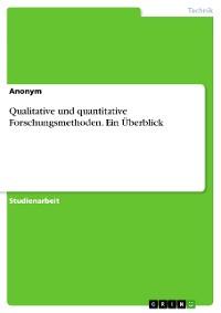 Cover Qualitative und quantitative Forschungsmethoden. Ein Überblick
