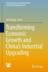 Cover Transforming Economic Growth and China's Industrial Upgrading