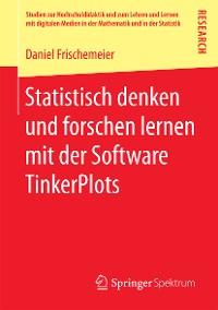 Cover Statistisch denken und forschen lernen mit der Software TinkerPlots