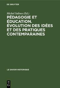 Cover Pédagogie et éducation. Évolution des idées et des pratiques contemparaines