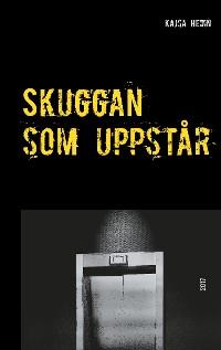 Cover Skuggan som uppstår