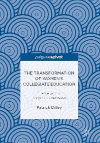 Cover The Transformation of Women's Collegiate Education