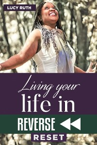 Cover Living your life in Reverse