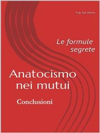 Cover Anatocismo nei mutui: le formule segrete (Conclusioni)